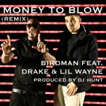 &#039;MONEY TO BLOW&#039; DJ HUNT REMIX